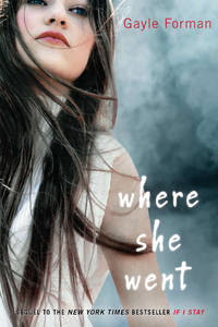 image of Where She Went (If I Stay, #2)