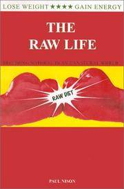 RAW LIFE: Becoming Natural In An Unnatural World