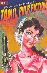 The Blaft Anthology of Tamil Pulp Fiction [Paperback] [May 16, 2008] Rakesh Khanna and Pritham K....