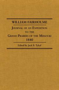 Journal of an Expedition to the Grand Prairies of the Missouri 1840.