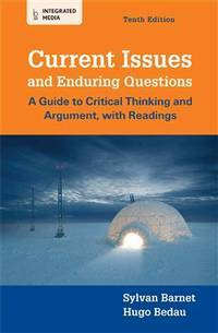 Current Issues and Enduring Questions: A Guide to Critical Thinking and Argument, with Readings by  Hugo  Bedau - Paperback - from Better World Books  and Biblio.com