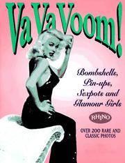 VA VA VOOM! : Bombshells, Pin-Ups, Sexpots and Glamour Girls - Over 200 Rare and Classic Photos
