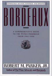 Bordeaux: a Comprehensive Guide to the Wines Produced From 1961-1990