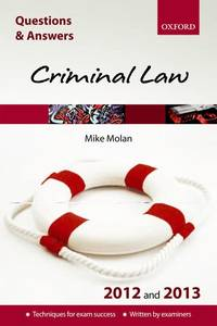 Q & A Revision Guide: Criminal Law 2012 and 2013 (Law Questions & Answers)