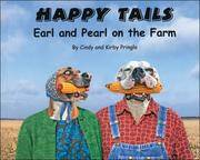 Happy Tails : Earl and Pearl on the Farm