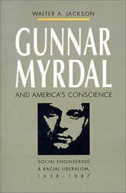 Gunnar Myrdal and America's Conscience Social Engineering and Racial  Liberalism, 1938-1987