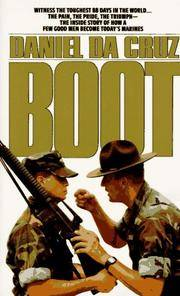 Boot; The Inside Story of How a Few Good Men Became Today's Marines
