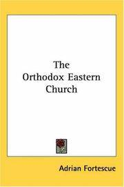 The Orthodox Eastern Church by Adrian Fortescue - Paperback - 2004-04-16 - from Ergodebooks and Biblio.com