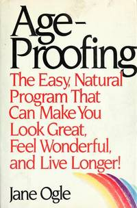 Ageproofing by  Jane Ogle - First Printing - 1985 - from Acme Books (SKU: 000163)