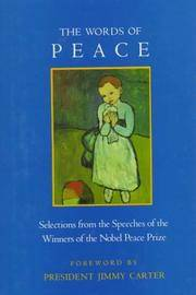 The Words of Peace: Selections from the Speeches of the Winners of the Nobel Peace Prize