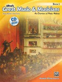 Alfred's Great Music & Musicians, Bk 1: An Overview of Music History, Book & CD...