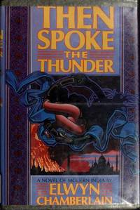 Then Spoke the Thunder by  Elwyn Chamberlain - First Edition  - 1989 - from Gilboe Books and Biblio.com