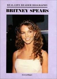 Britney Spears (Real Life)(Oop) ( Real-Life Reader Biography ) by  Ann Graham Gaines - Hardcover - 8/1/1999 - from BayShore Books LLC (SKU: 1584150602)