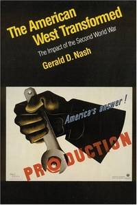 American West Transformed: The Impact of the Second World War