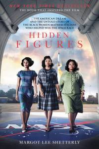 Hidden Figures: The American Dream and the Untold Story of the Black Women Mathematicians Who Helped Win the Space Race by  Margot Lee Shetterly - Paperback - from Russell Books Ltd (SKU: ING9780062363602)