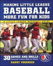 Making Little League Baseball®  More Fun for Kids: 30 Games and Drills Guaranteed to...