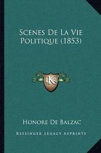 image of Scenes De La Vie Politique (1853) (French Edition)