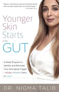 Younger Skin Starts in the Gut: 4-Week Program to Identify and Eliminate Your Skin-Aging Triggers...