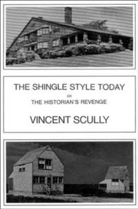 The Shingle Style Today: Or the Historian's Revenge