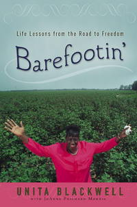 Barefootin': Life Lessons from the Road to Freedom by Blackwell, Unita, Morris, JoAnne Prichard