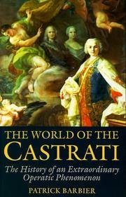 image of The World of the Castrati: The History of an Extraordinary Operatic Phenomenon