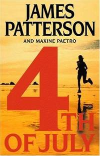 4th of July by James Patterson; Maxine Paetro - Hardcover - 2005-05-02 - from TangledWebMysteries (SKU: 42009)