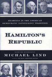 HAMILTON'S REPUBLIC: Readings in the American Democratic Nationalist Tradition