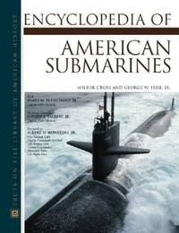 Encyclopedia of American Submarines