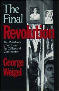 The Final Revolution the Resistance Church and the Collapse of Communism