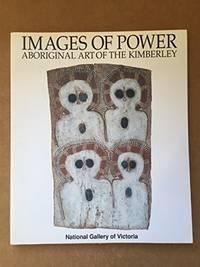 IMAGES OF POWER: Aboriginal Art of the Kimberley