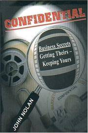 Confidential: Business Secrets - Getting Theirs, Keeping Yours