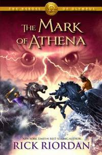 THE MARK OF ATHENA. Book Three, the Heroes of Olympus.