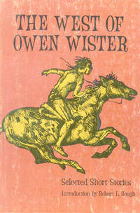 The West of Owen Wister: Selected Short Stores