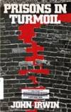 Prisons in Turmoil by John Irwin - Paperback - 1980 - from Ergodebooks (SKU: SONG0316432601)