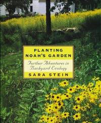 Planting Noah's Garden: Further Adventures in Backyard Ecology.