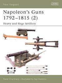 Napoleon's Guns 1792-1815 (2): Heavy and Siege Artillery