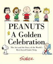 image of Peanuts: A Golden Celebration: The Art and the Story of the World's Best-Loved Comic Strip