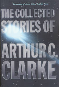 The Collected Stories of Arthur C. Clarke by Clarke. Arthur C - Paperback - from Russell Books Ltd (SKU: ING9780312878603)