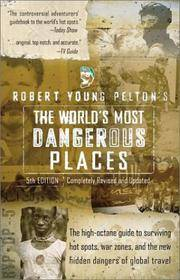 image of Robert Young Pelton's The World's Most Dangerous Places: 5th Edition