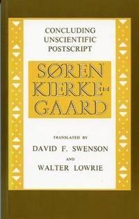Concluding Unscientific Postscript by  Soren Kierkegaard - Paperback - Later Printing - 1974 - from Brass DolphinBooks and Biblio.com