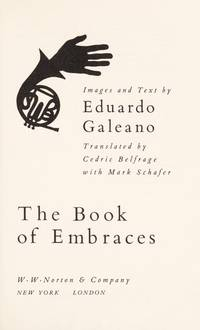 The book of Embraces by  Eduardo Galeano - First Edition. - 1991 - from 3 R's Used Books/Hannelore Headley Old & Fine Books, Inc (SKU: 019596)