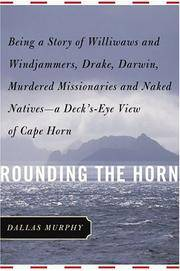 image of Rounding The Horn: Being the Story of Williwaws and Windjammers, Drake, Darwin, Murdered Missionaries and Naked Natives - A Deck's Eye View of Cape Horn