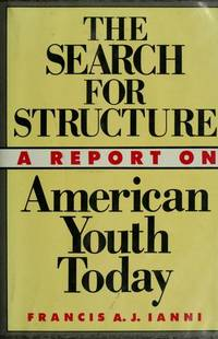 The Search for Structure : A Report on American Youth Today
