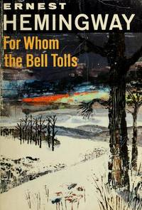 For Whom the Bell Tolls (Scribner Classic) by Hemingway