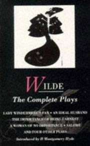 Wilde Complete Plays: Lady Windermere's Fan; An Ideal Husband; The Importance of Being Earnest; A Woman of No Importance; Salome; The Duchess of La Sainte Courtisane (World Classics)