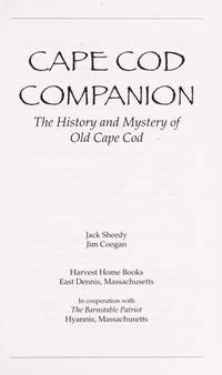 Cape Cod Companion: The History and Mystery of Old Cape Cod