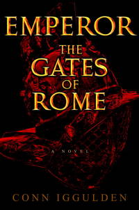 Emperor: The Gates of Rome (Volume 1 in the Emperor Series)