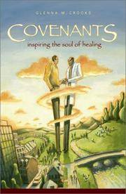 Covenants Inspiring the Soul of Healing Revised Ed