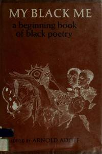 My Black Me: A Beginning Book of Black Poetry by Arnold Adoff - Hardcover - 1974 - from ThatBookGuy and Biblio.com