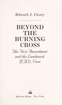Beyond the Burning Cross:: The First Amendment and the Landmark R.A.V. Case
